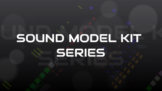 SOUND MODEL KIT SERIES